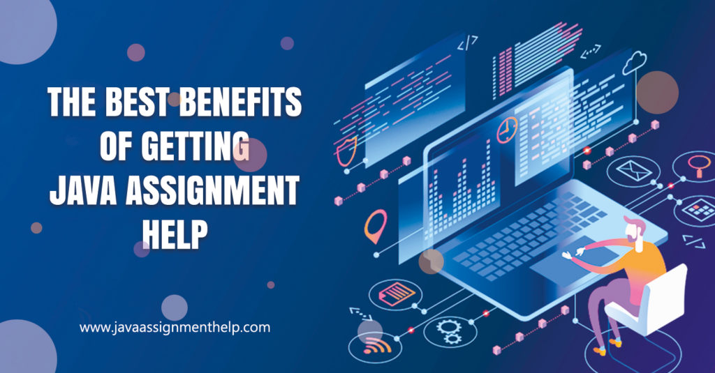 The Best Benefits of getting Java Assignment Help