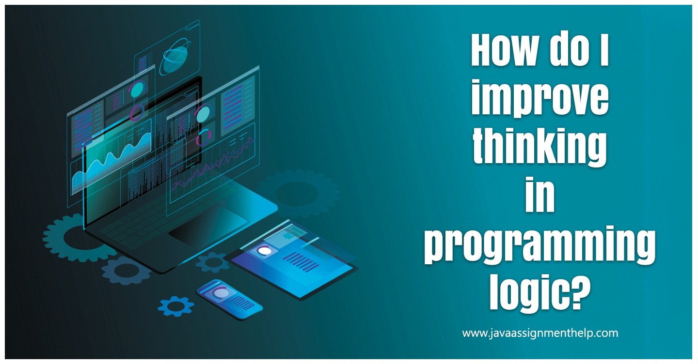 How do I improve thinking in programming logic