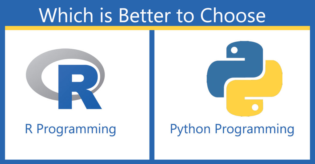 R Vs Python – which is better to choose?