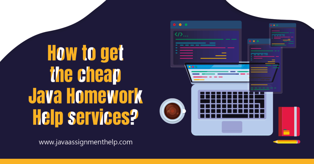 How to get the cheap Java Homework Help services