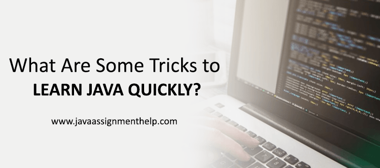 tricks to learn Java language quickly