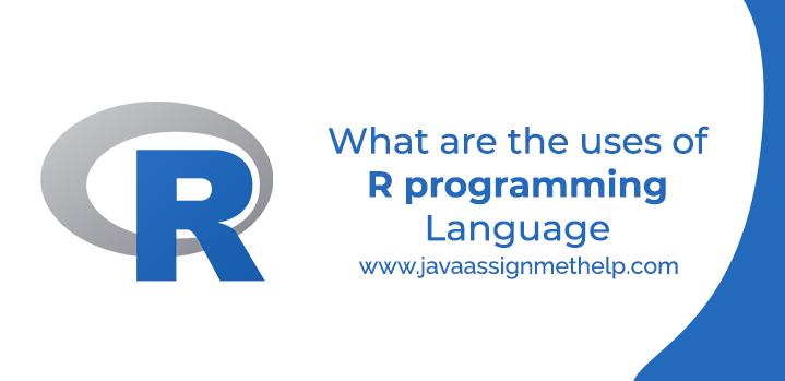 uses of R programming Language