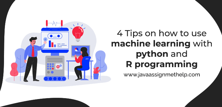 how to use machine learning with python and R programming