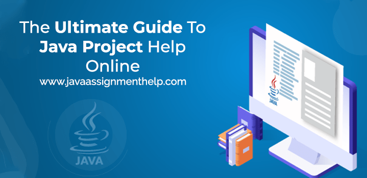 The Ultimate Best Guide To Java Project Help Online