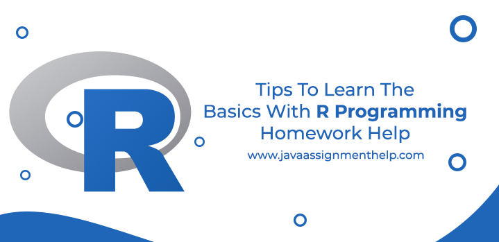 Tips To Learn The Basics With R Programming Homework Help