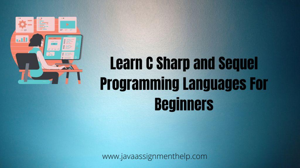 Learn-C-Sharp-and-Sequel-Programming-Languages-For-Beginners