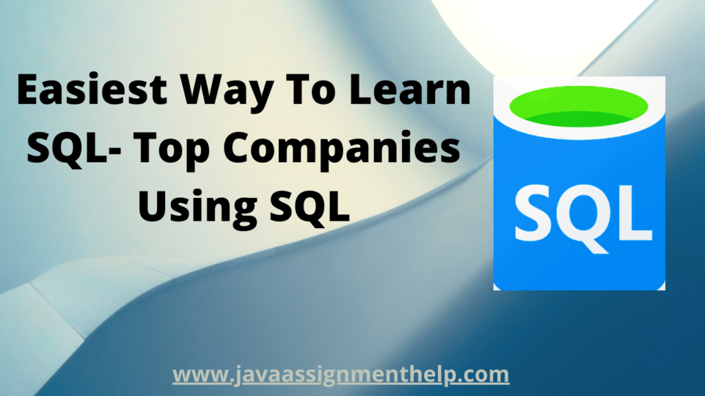 Easiest Way To Learn SQL- Top Companies Using SQL