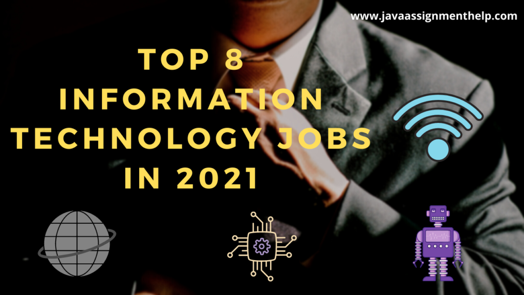 Top 8 Information Technology Jobs In 2021