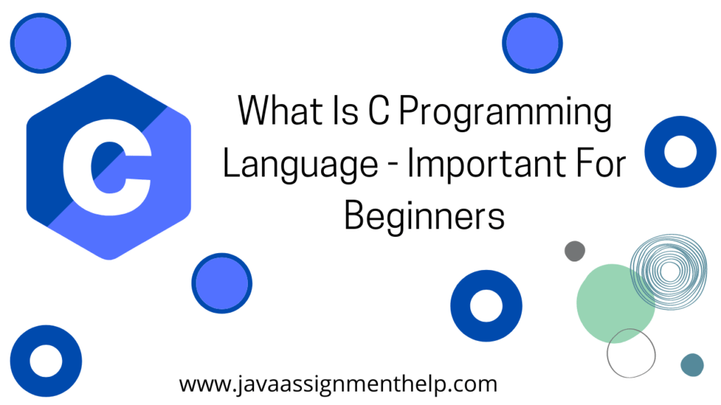 What Is C Programming Language - Important For Beginners
