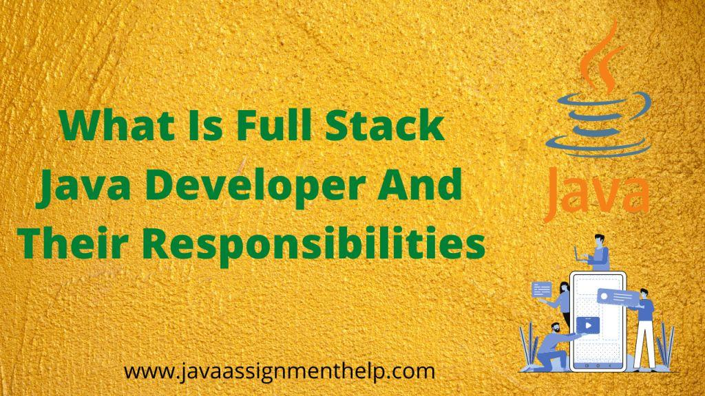 What Is Full Stack Java Developer And Their Responsibilities